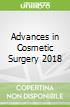Advances in Cosmetic Surgery 2018