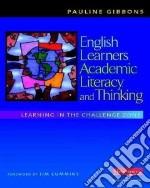 English Learners, Academic Literacy, and Thinking libro in lingua di Gibbons Pauline