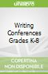 Writing Conferences Grades K-8