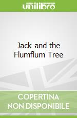 Jack and the Flumflum Tree libro in lingua di Julia Donaldson