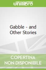 Gabble - and Other Stories libro in lingua di Neal Asher