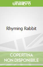 Rhyming Rabbit libro in lingua di Julia Donaldson