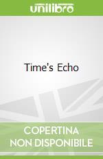 Time's Echo libro in lingua di Pamela Hartshorne