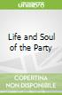 Life and Soul of the Party