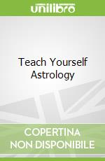 Teach Yourself Astrology libro in lingua di Lisa  Tenzin-Dolma