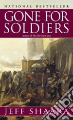 Gone for Soldiers libro in lingua di Shaara Jeff