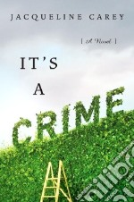 It's a Crime libro in lingua di Carey Jacqueline