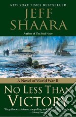 No Less Than Victory libro in lingua di Shaara Jeff