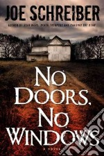 No Doors, No Windows libro in lingua di Schreiber Joe
