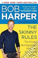 The Skinny Rules libro in lingua di Harper Bob, Critser Greg (CON)