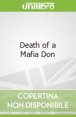 Death of a Mafia Don libro in lingua di Michele Giuttari
