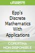 Epp's Discrete Mathematics With Applications