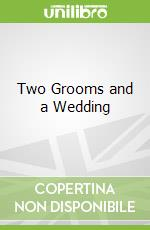 Two Grooms and a Wedding libro in lingua di Adrianne Byrd