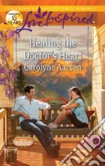 Healing the Doctor's Heart libro in lingua di Aarsen Carolyne