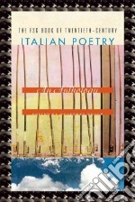 The FSG Book of Twentieth-Century Italian Poetry libro in lingua di Brock Geoffrey (EDT)