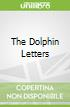 The Dolphin Letters