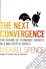 The Next Convergence libro in lingua di Spence Michael
