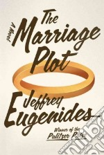 The Marriage Plot libro in lingua di Eugenides Jeffrey