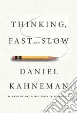 Thinking, Fast and Slow libro in lingua di Kahneman Daniel
