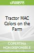 Tractor MAC Colors on the Farm