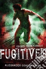 Fugitives libro in lingua di Smith Alexander Gordon