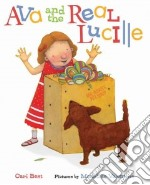 Ava and the Real Lucille libro in lingua di Best Cari, Valentine Madeline (ILT)