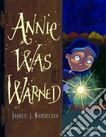 Annie Was Warned libro in lingua di Krosoczka Jarrett J.