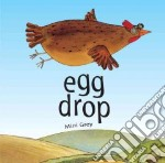 Egg Drop libro in lingua di Grey Mini