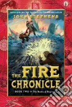 The Fire Chronicle libro in lingua di Stephens John