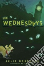 The Wednesdays libro in lingua di Bourbeau Julie, Beene Jason (ILT)