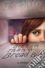 Bigger Than a Bread Box libro in lingua di Snyder Laurel