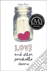 Love and Other Perishable Items libro in lingua di Buzo Laura