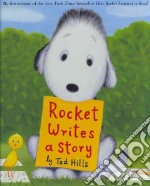Rocket Writes a Story libro in lingua di Hills Tad