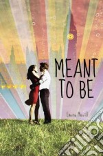 Meant to Be libro in lingua di Morrill Lauren