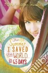 The Summer I Saved the World... in 65 Days
