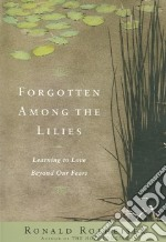 Forgotten Among the Lilies libro in lingua di Rolheiser Ronald