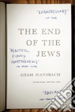 The End of the Jews libro in lingua di Mansbach Adam