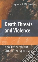 Death Threats and Violence libro in lingua di Morewitz Stephen John