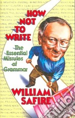 How Not to Write libro in lingua di Safire William