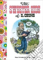 The Sweeter Side of R. Crumb libro in lingua di Crumb R.