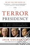 Terror Presidency - Law and Judgement Inside the Bush Admins