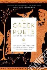 The Greek Poets libro in lingua di Constantine Peter (EDT), Hadas Rachel (EDT), Keeley Edmund (EDT), Van Dyck Karen (EDT)