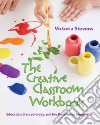 The Creative Classroom Workbook