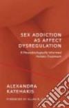 Sex Addiction As Affect Dysregulation libro str