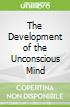 The Development of the Unconscious Mind
