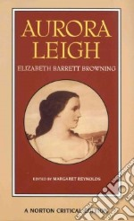 Aurora Leigh libro in lingua di Browning Elizabeth Barrett, Reynolds Margaret (EDT), Reynolds Margaret