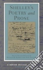 Shelley's Poetry and Prose libro in lingua di Shelley Percy Bysshe, Reiman Donald H. (EDT), Fraistat Neil (EDT), Reiman Donald H., Fraistat Neil
