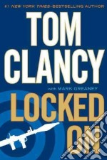 Locked On libro in lingua di Clancy Tom, Greaney Mark (CON)