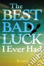 The Best Bad Luck I Ever Had libro in lingua di Levine Kristin