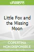 Little Fox and the Missing Moon